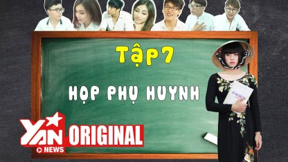 SchoolTV | Tập 7: Họp Phụ Huynh...