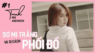 Ngọc Trinh - Mix and Match 01 - 10...