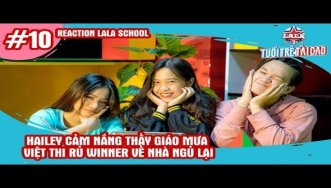 REACTION LALASCHOOL - TẬP 10 |...