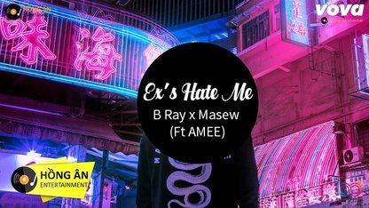 Ex's Hate Me - Bray x Masew ft Amee...