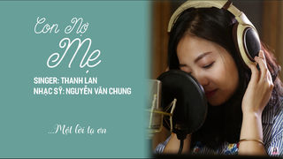 CON NỢ MẸ: THANH LAN | OFFICIAL...