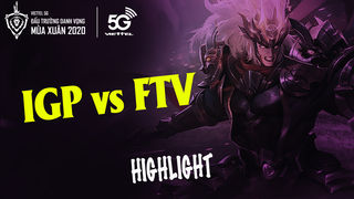 Highlights IGP vs FTV 02 - 05 (Game...