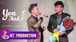 You And I - Đan Trường ft Trung...