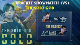 SHOWMATCH 1 VS 1 - THE SOLO GOD 24 -...