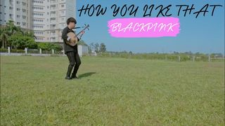 How You Like That (BLACKPINK) - Cover...