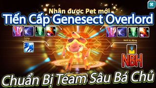 NBH Tiến Cấp Genesect Overlord...