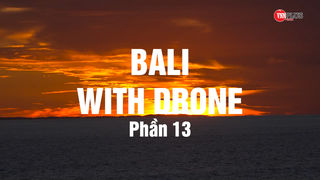 BALI WITH DRONE - Phần 13