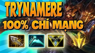 [ThrowThi] tryndamere full chí...