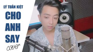 Cho Anh Say - Phan Duy Anh | Cover...
