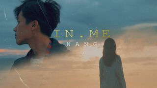Nắng - In Me (Offlical MV)