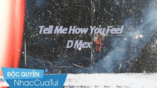 D-Mex - Tell Me How You Feel (Video...