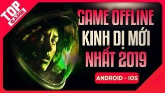 Top Game Offline Mobile - Dạy Cho...