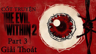[Cốt Truyện] The Evil Within 2 -...