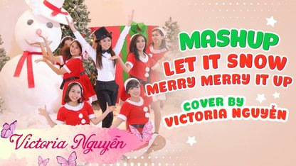VICTORIA NGUYỄN: MASHUP LET IT SNOW...