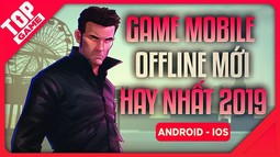 [Topgame] Top Game Offline Mới Hay...